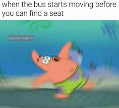 Moving Memes - dopl3r com memes when the bus starts moving before you can find