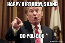 Do You Boo Boo Meme - happy birthday shane do you boo make a meme