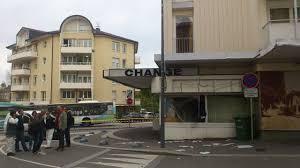 bureau de change suisse explosion d un bureau de change à gaillard haute savoie près de
