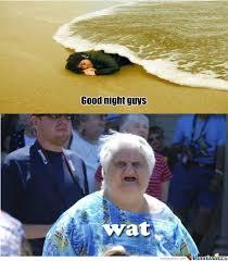 Goodnite Meme - good night guys by george285 meme center