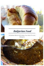 cuisine dishes bulgarian food 10 dishes which will you want to visit bulgaria