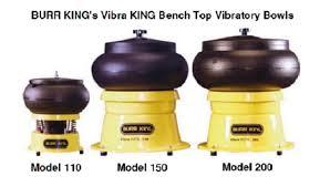 burr king u0027s vibra king bench top vibratory bowls model 110 150