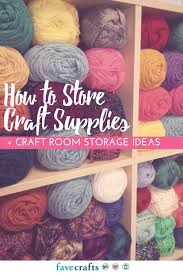 Crafters Supply How To Store Craft Supplies Craft Room Storage Ideas