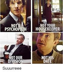 Housekeeper Meme - not your nota psychopath housekeeper not his not our division date
