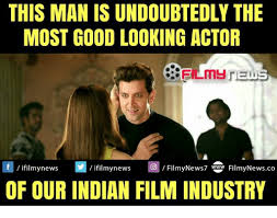 Film Memes - this man is undoubtedly the most good looking actor f ifilmy news