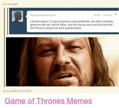 Game Of Thrones Season 3 Meme - lannistersfight block answer x anonymous asked you i feel like