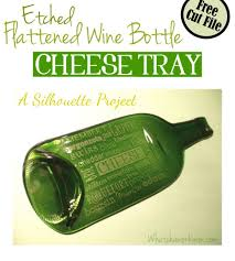 wine bottle cheese plates etched flattened wine bottle cheese tray whatcha workin on