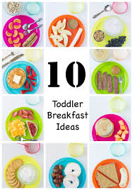 10 toddler breakfast ideas to inspire your busy mornings if your
