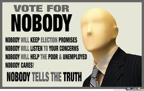 Funny Voting Memes - vote for nobody by deniz onmus meme center