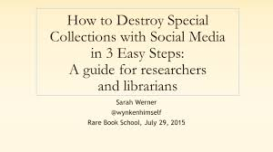 how to destroy special collections with social media u2013 wynken de worde