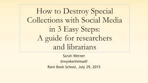 how to destroy special collections with social media u2013 wynken de worde