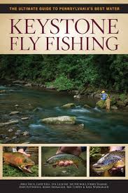 keystone fly fishing the ultimate guide to pennsylvania u0027s best