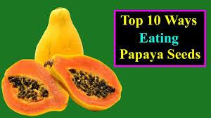 papaya fruit top 10 ways to eat papaya seeds for better health