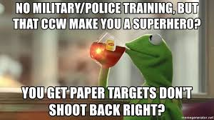 Military Police Meme - no military police training but that ccw make you a superhero
