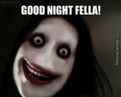 Creepy Meme - hilarious good night meme
