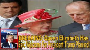 Queen Elizabeth Donald Trump Breaking Queen Elizabeth Has Epic Welcome For President Trump