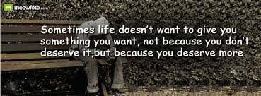 something they won t want sometimes you don t get what you want not because you don t