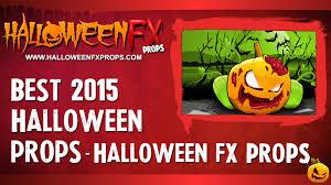 best 2015 halloween props halloween fx props ad youtube