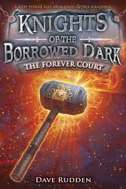 the forever the forever court knights of the borrowed book 2 by dave