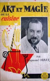 livre cuisine oliver raymond oliver et magie de la cuisine mes livres de