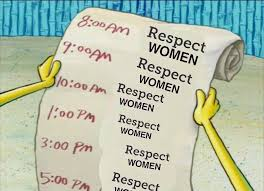 To Do List Meme - spongebob s to do list respect women know your meme