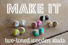 make stud earrings stelabird make it diy two toned wooden stud earrings diy
