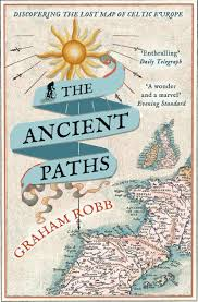 Ancient Europe Map by The Ancient Paths Discovering The Lost Map Of Celtic Europe