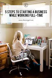 Starting A Interior Design Business 5 Steps To Starting A Business While Working Full Time The Everygirl