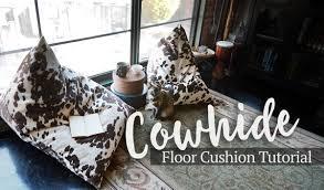 Cowhide Home Decor by Cowhide Floor Cushion Tutorial Cowhide Is A Huge Trend In Home