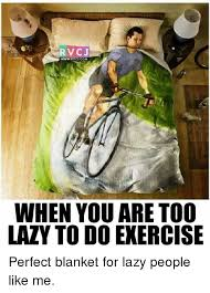Lazy People Memes - rvc j www rvcj com when you are too lazy to do exercise perfect