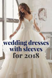 wedding dresses with sleeves wedding dresses with sleeves for 2018