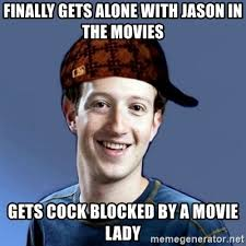 Meme Generator Scumbag - finally gets alone with jason in the movies gets cock blocked by a