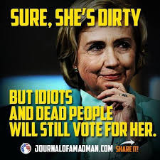 Exactly Meme - meme shows exactly who you can expect to vote for hillary