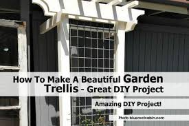 how to make a beautiful garden trellis great diy project
