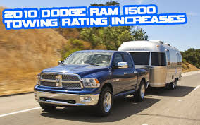 2011 dodge ram towing capacity update 1 2010 dodge ram 1500 towing rating increases