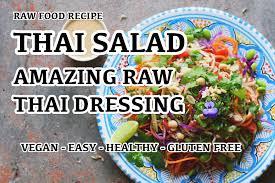 raw diet recipe thai salad amazing dressing vegan easy healthy