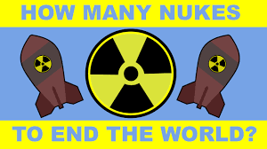 how many nukes would it take to eradicate humanity youtube