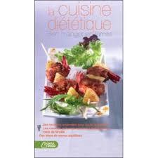 cuisine dietetique la cuisine diététique bien manger en famille bien manger en
