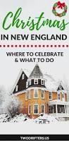 christmas in new england top destinations u0026 traditions