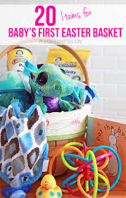 baby s easter gifts 20 items for baby s easter basket easter baskets and easter