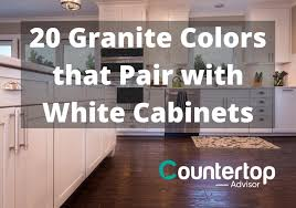 granite ideas for white kitchen cabinets 20 granite colors that pair with white cabinets kitchen