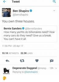 bernie sanders houses tweet ben shapiro abenshapiro you own three houses bernie sanders