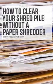 where to shred papers for free fastest way to shred paper without a paper shredder frugal tip