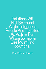 christmas quotes about justice 44 indigenous peoples quotes with images quotes u0026 sayings