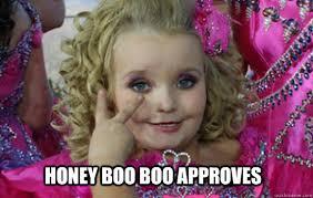 Honey Boo Boo Meme - honey boo boo approves honey boo boo quickmeme