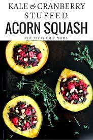 meatless monday kale cranberry stuffed acorn squash the fit
