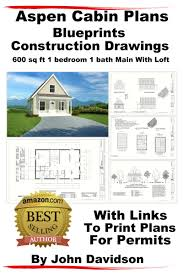 vacation cabin plans buy aspen cabin plans blueprints construction drawings sq kits