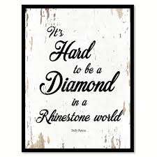 it u0027s hard to be a diamond dolly parton quote saying home decor