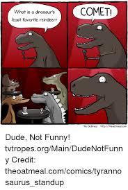 Funny Dinosaur Meme - what is a dinosaur s least favorite reindeer comet the oatmeal