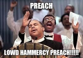 Preach Meme - preach memes quickmeme